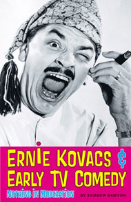 Ernie Kovacs and Early Television Comedy : Nothing in Moderation – Andrew Horton (2010) Book